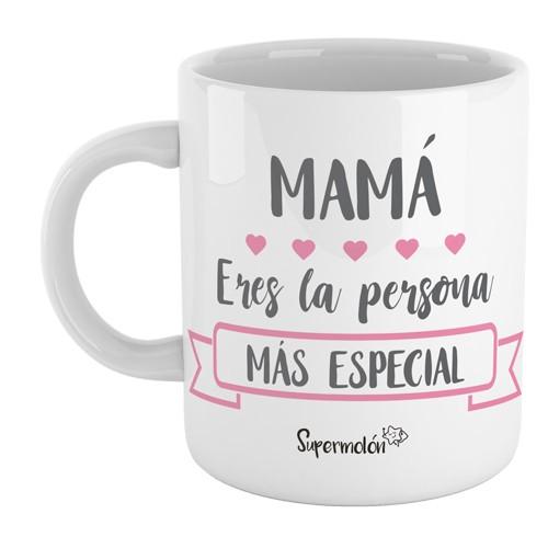 Taza Mamá, eres la persona más especial